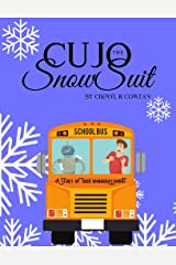 The Cujo Snowsuit: A Story of Teen Embarrassment (Stories in Verse with Teacher Lessons Book 1) Kindle Edition