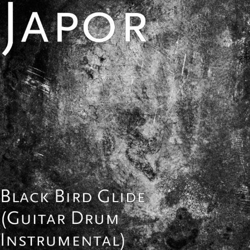 black bird glide guitar drum instrumental by japor on amazon music. Black Bedroom Furniture Sets. Home Design Ideas