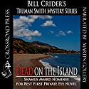 Dead on the Island: Truman Smith Private Eye Audiobook by Bill Crider Narrated by Martin Gollery