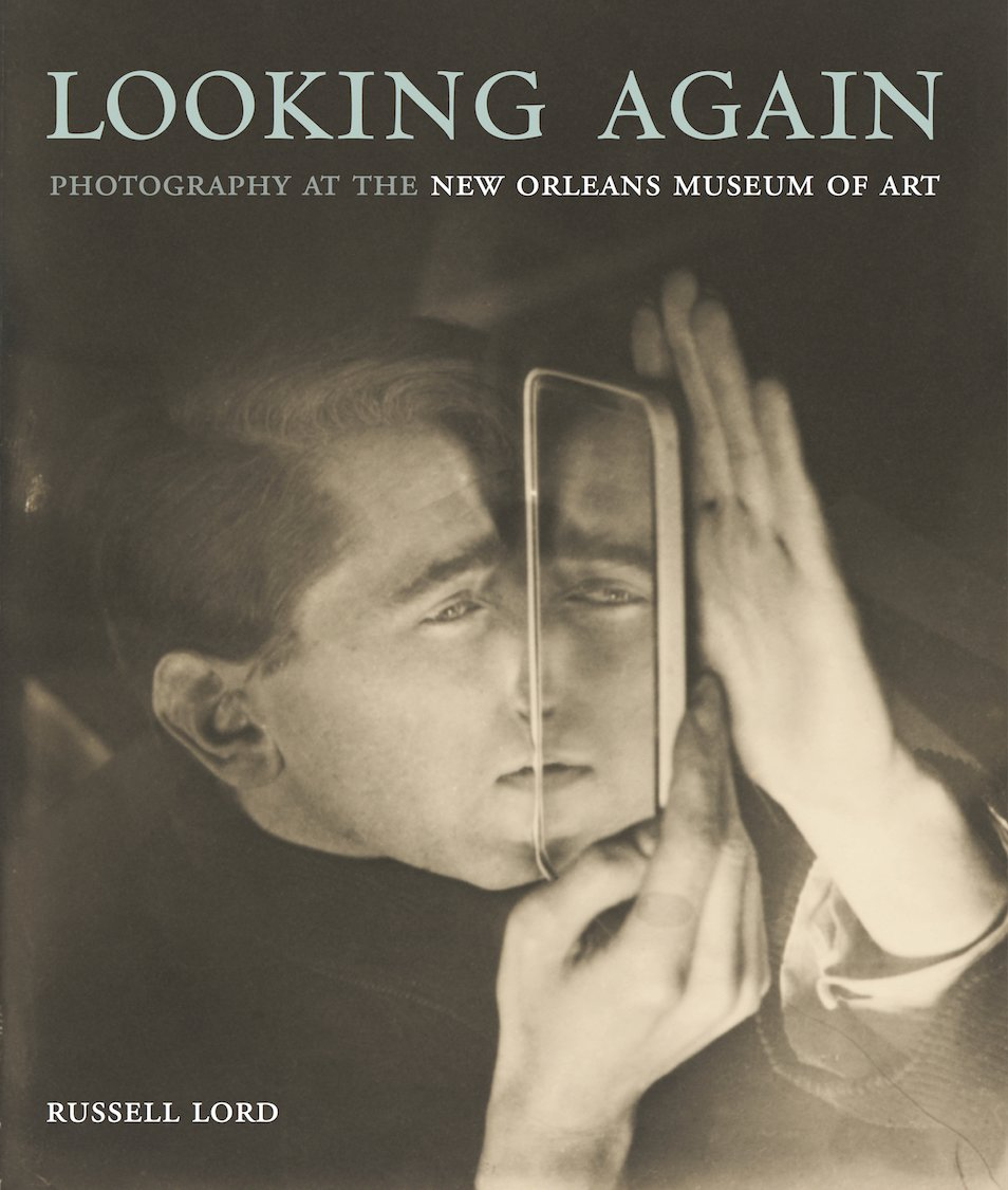 Looking Again: Photography at the New Orleans Museum of Art