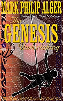 The Genesis Undertaking (The Baby Troll Chronicles Book 2) by [Alger, Mark]
