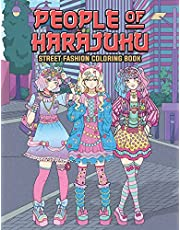 People of Harajuku Street Fashion Coloring Book: Tokyo Street Style Japan Coloring Book for Adults Otaku and Weeaboo