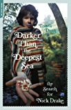 Darker Than the Deepest Sea: The Search for Nick Drake (English Edition)