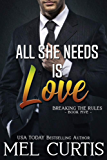 All She Needs is Love (Breaking the Rules Book 5)