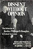 Dissent Without Opinion, Bernard Wolfman and Jonathan Silver, 0812276825