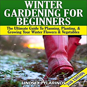 Winter Gardening for Beginners, 2nd Edition Audiobook