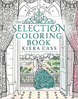 Amazon Com The Selection Coloring Book 9780062641144 Kiera Cass