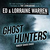 Ghost Hunters: True Stories from the World's Most Famous Demonologists | Ed Warren, Lorraine Warren, Robert David Chase