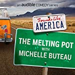 Ep. 13: Melting Pot with Michelle Buteau (Sounds Like America) | Michelle Buteau,Hasan Minhaj,Erik Rivera,Nato Green,Kevin Camia,Nore Davis,Dulce Sloan, Godfrey