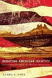 Debating American Identity, Linda C. Noel, 0816530459