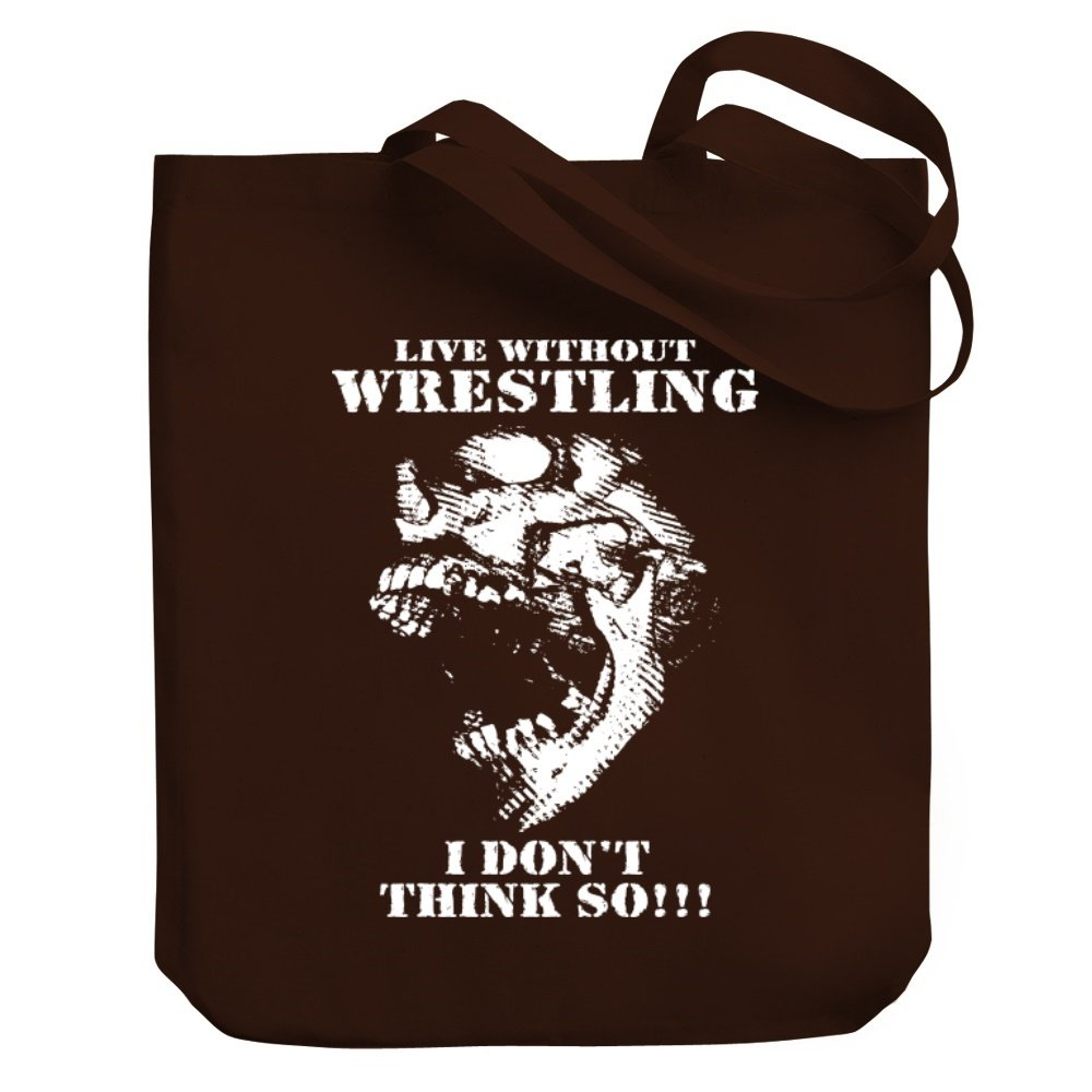 Teeburon Live without Wrestling I don't think so!!! Canvas Tote Bag