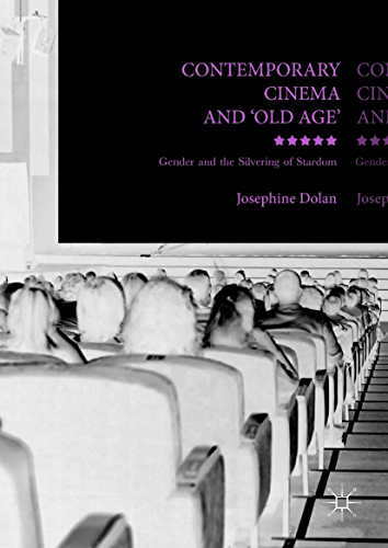 Contemporary Cinema and 'Old Age': Gender and the Silvering of Stardom (English Edition)