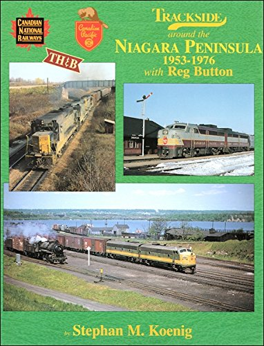 - Trackside around the Niagara Peninsula 1953-1976 with Reg Button