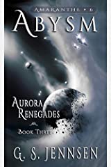 Abysm: Aurora Renegades Book Three (Amaranthe 6) Kindle Edition