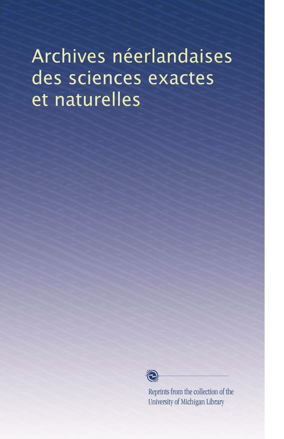 Archives néerlandaises des sciences exactes et naturelles (Volume 41) (French Edition) PDF