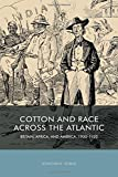 Cotton and Race Across the Atlantic: Britain, Africa, and America, 1900-1920 (Rochester Studies in African History and the Diaspora)