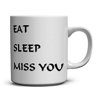 Amazon Eat Sleep Miss You Ceramic Coffee Mugs Funny Quotes