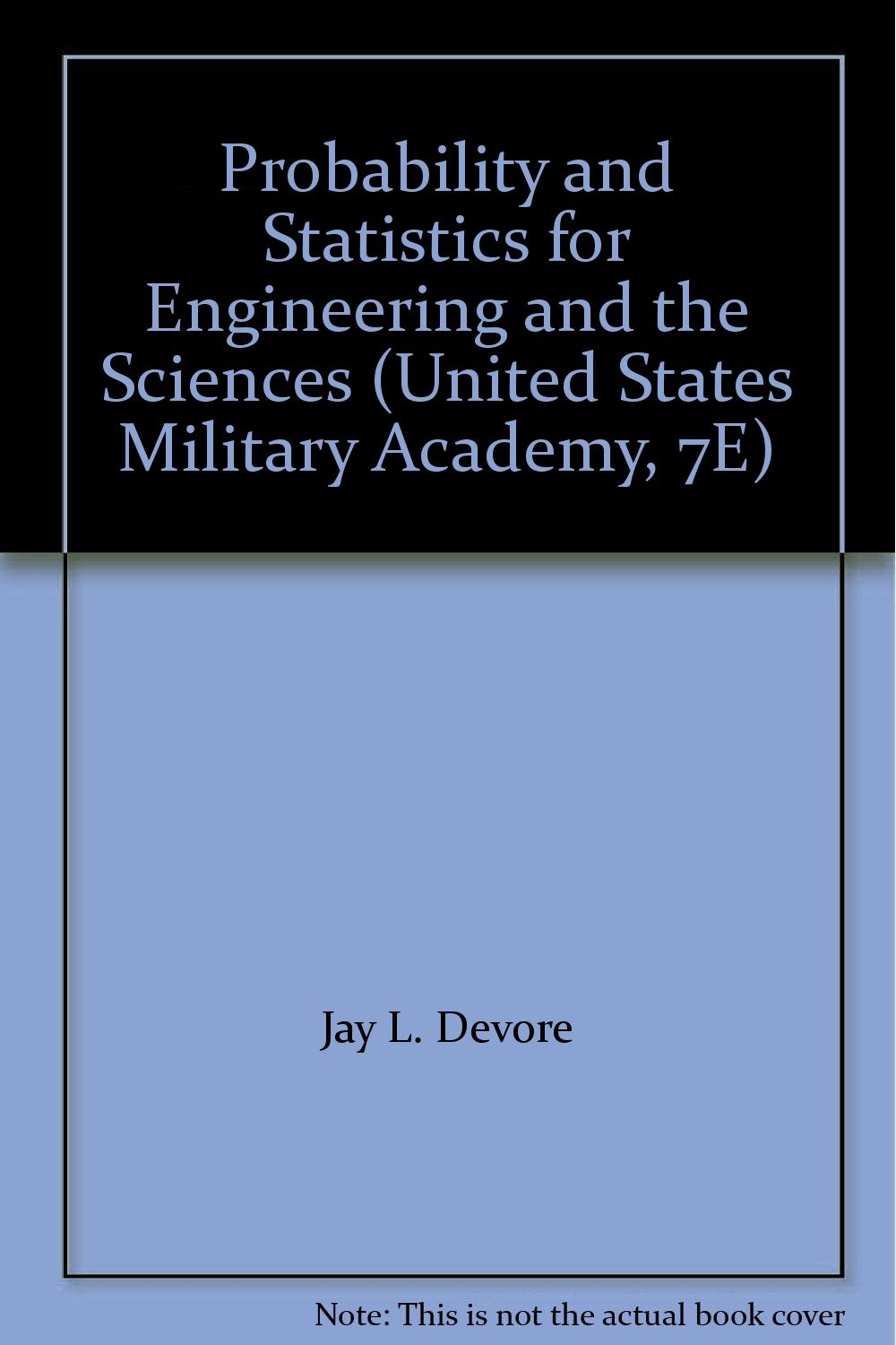 Probability and Statistics for Engineering and the Sciences (United States  Military Academy, 7E): Amazon.com: Books