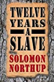 Twelve Years a Slave, Solomon Northup, 1497369606