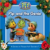 Pip and the Genie. (Fifi and the Flowertots)