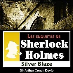 Silver Blaze (Les enquêtes de Sherlock Holmes 26)