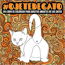 Ojete de gato : Un libro de colorear para adultos amantes de los gatos (Spanish Edition): Honey Badger Coloring: 9781640013186: Amazon.com: Books