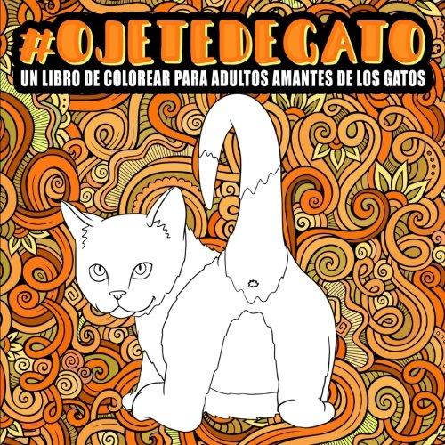 Ojete de gato : Un libro de colorear para adultos amantes de ...