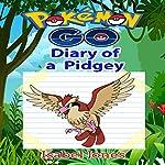 Pokemon Go: Diary of a Pidgey: Unofficial Pokemon Book | Isabel Jones
