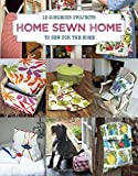 img - for Home Sewn Home: 12 Gorgeous Projects to Sew for the Home book / textbook / text book