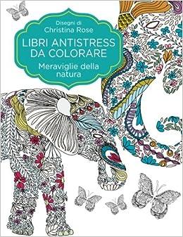 Libri Antistress Da Colorare Meraviglie Della Natura Amazon It