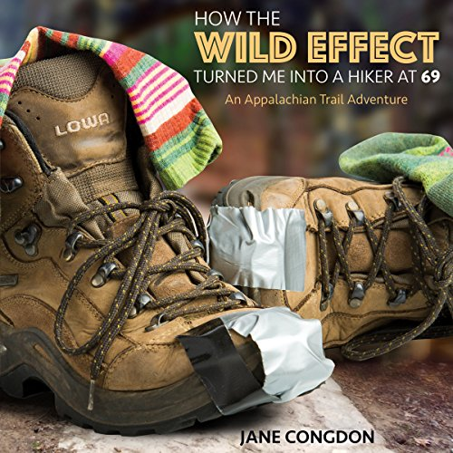 How the Wild Effect Turned Me into a Hiker at 69: An Appalachian Trail Adventure by Bettie Youngs Book Publishers Co., Inc.