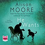 He Wants | Alison Moore