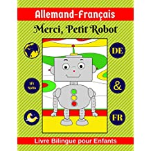 Allemand-Français | Merci, Petit Robot | Livre Bilingue pour Enfants | DE & FR (French Edition)