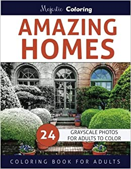 Amazing homes grayscale coloring book for adults Grayscale coloring books for adults