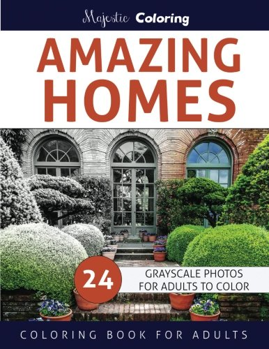 Amazing Homes: Grayscale Coloring Book for Adults