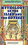img - for Mythology of the Iliad and the Odyssey (Mythology, Myths, and Legends) by Karen Bornemann Spies (2014-09-01) book / textbook / text book