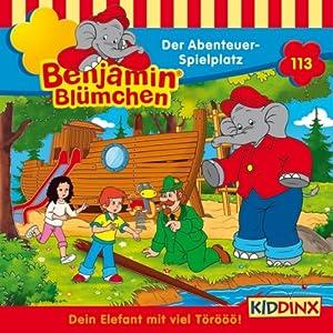 Der Abenteuer-Spielplatz (Benjamin Blümchen 113) Hörspiel