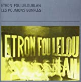 Les Poumons Gonfl??s by ETRON FOU LELOUBLAN (2006-07-28)