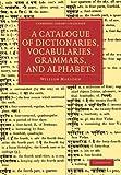 A Catalogue of Dictionaries, Vocabularies, Grammars, and Alphabets, Marsden, William, 1108047181