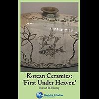 Korean Ceramics: 'First Under Heaven'