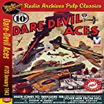 Dare-Devil Aces: #120, January 1943 | William Porter, Radio Archives,Steuart M. Emery,Daniel Winters,David C. Cooke