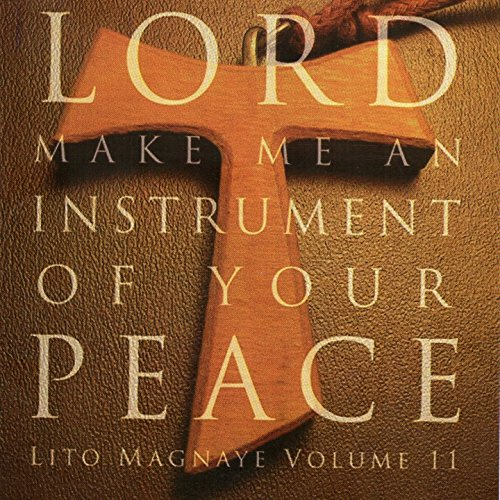 Lord, Make Me an Instrument of Your Peace (Lito Magnaye Vol. 11)