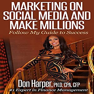 Marketing on Social Media and Make Millions Audiobook