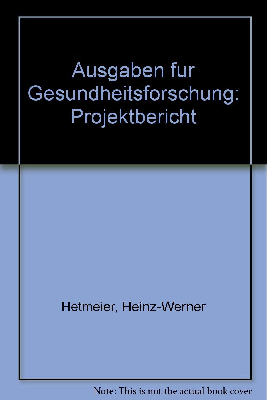 Ausgaben für Gesundheitsforschung: Projektbericht (German Edition ...