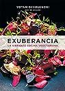 Exuberancia: La vibrante cocina vegetariana par Ottolenghi