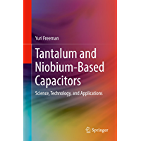 Tantalum and Niobium-Based Capacitors: Science, Technology, and Applications