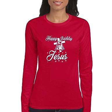 AW Fashions Happy Birthday Jesus - December 25 Christmas Womens Long Sleeve Tee (Small,