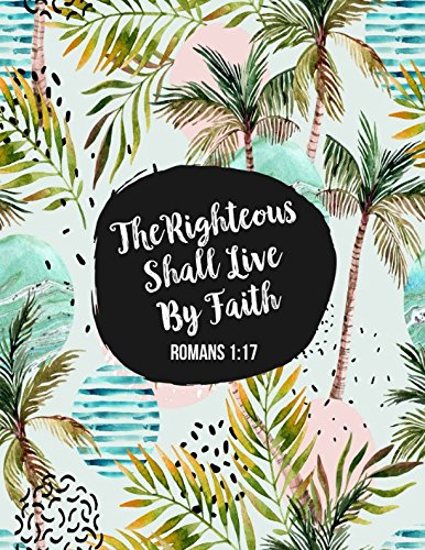 Download Romans 1:17 The righteous shall live by faith: Bible Verse Quote Cover Composition Notebook Large ebook