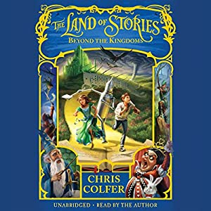 The Land of Stories: Beyond the Kingdoms Hörbuch