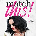 Match This!: The Matched Duet, Book 1 | MJ Fields